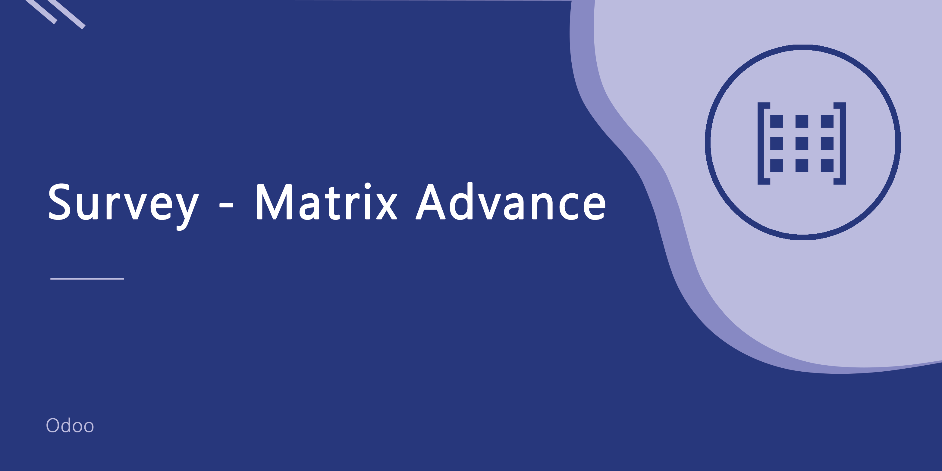 Survey - Matrix Advance