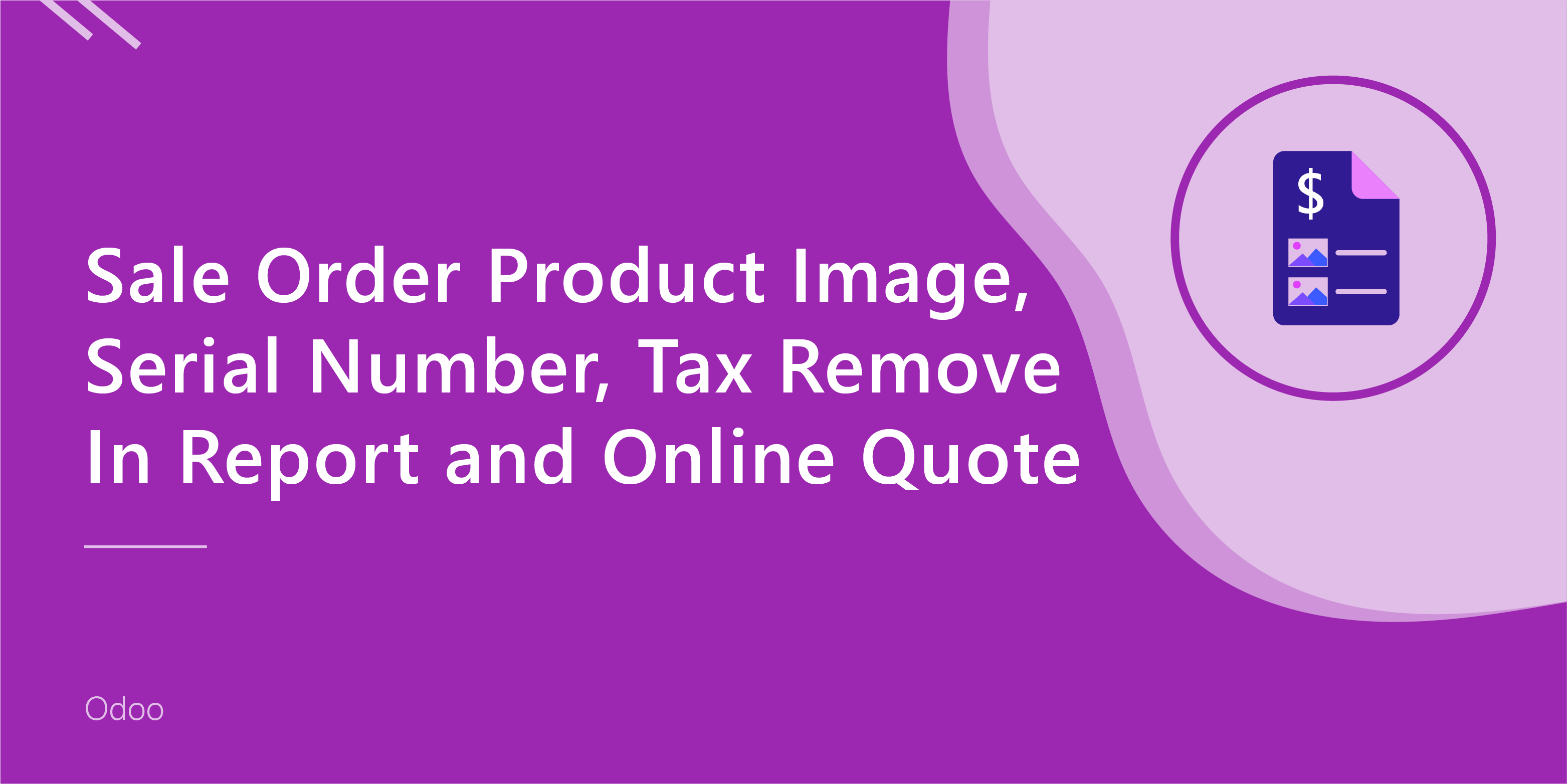 Sale Order Product Image, Serial Number, Tax Remove In Report and Online Quote